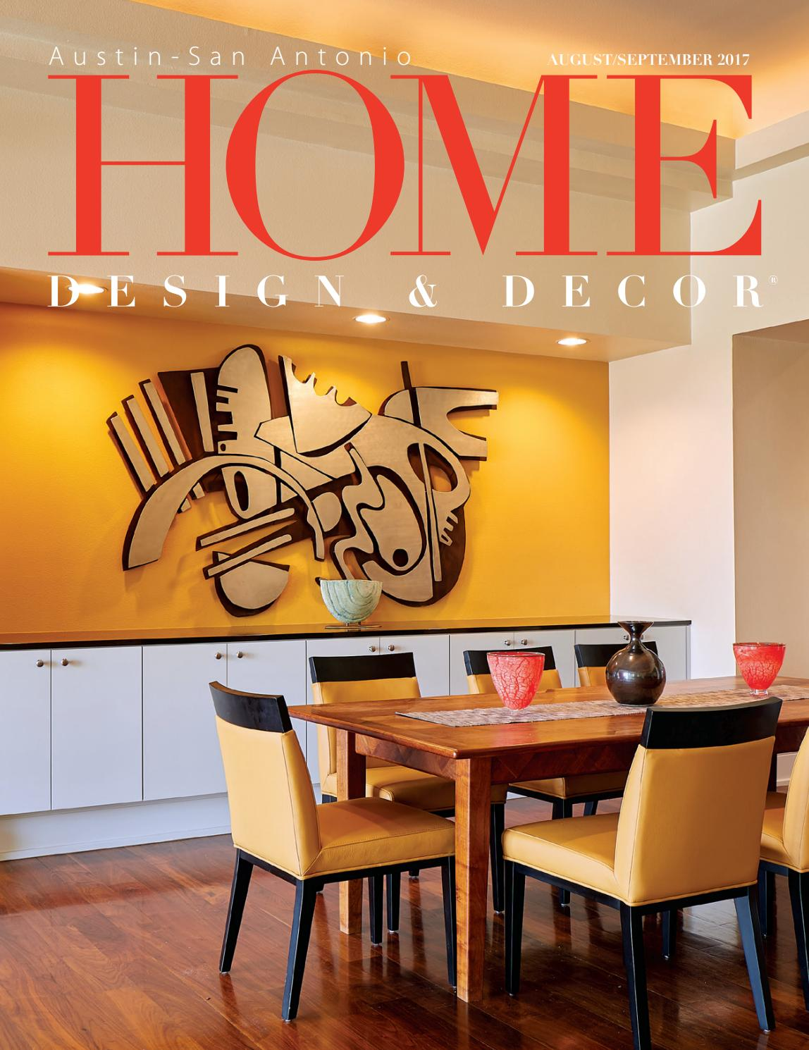 Home Design Decor Austin San Antonio August Septemeber 2017 By Trisha Doucette Issuu