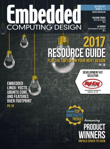 Embedded Computing Design July/August 2017 with Resource