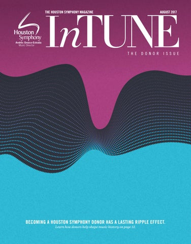 Intune The Houston Symphony Magazine August 2017 By Houston