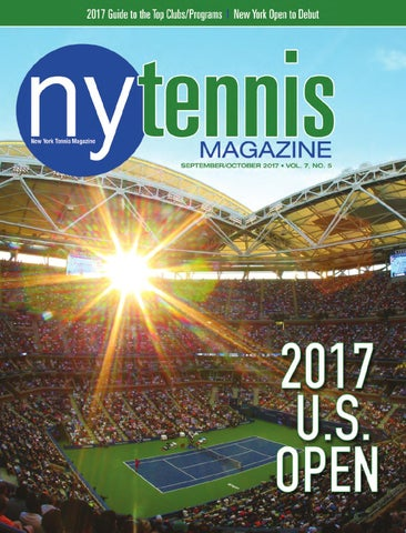 New York Tennis Magazine September / October 2017 by NMP Media Corp