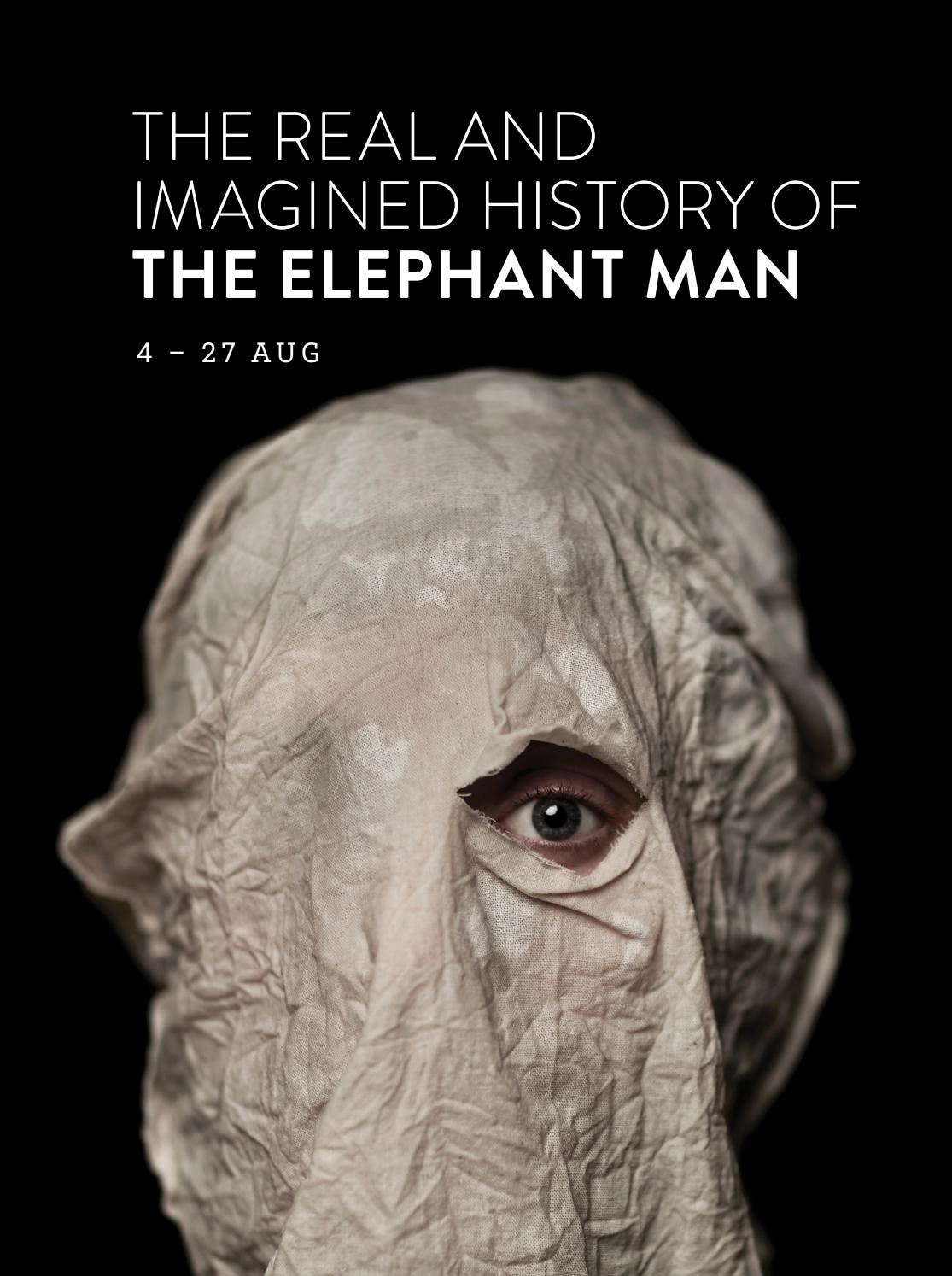 The Real And Imagined History Of The Elephant Man 2017