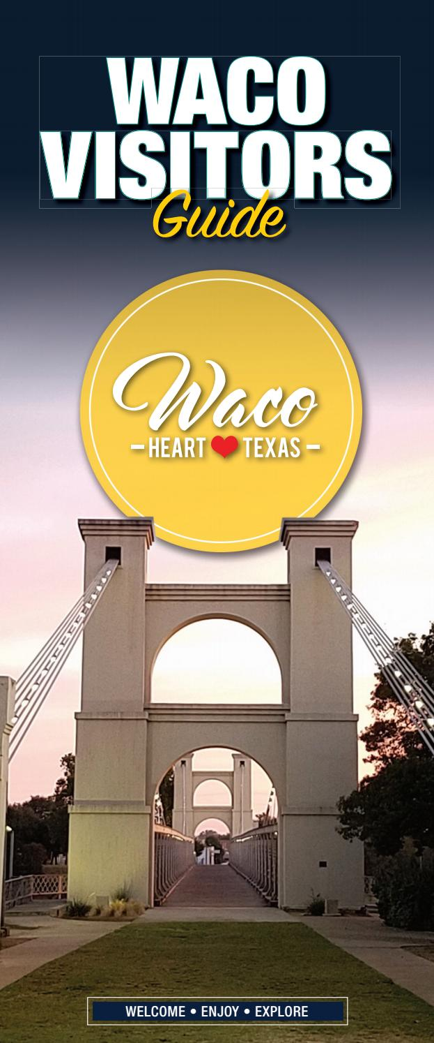 Waco Visitors Guide 2017 18 By Waco Amp The Heart Of Texas