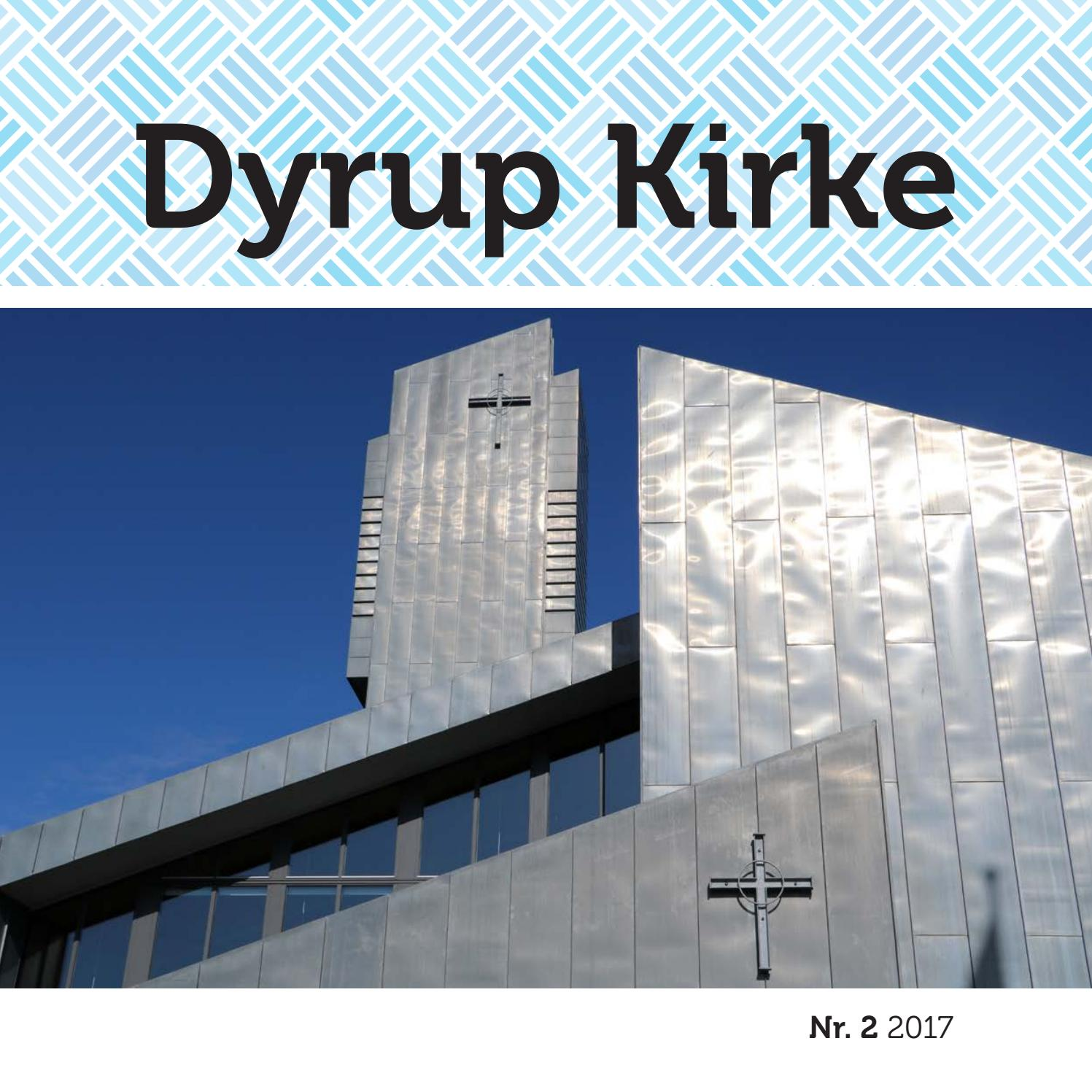 Dyrup Kirkeblad nr 2 2017 by Mark & Storm Grafisk - Issuu