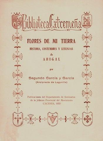Flores de mi tierra. Historia, costumbres y leyendas de Ahigal por ...