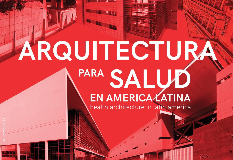 Arquitectura para Salud en America Latina by Danilo Fleury - issuu