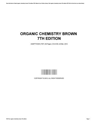 Organic chemistry brown 7th edition by sheenajames3701 issuu save this book to read organic chemistry brown 7th edition pdf ebook at our online library get organic chemistry brown 7th edition pdf file for free from fandeluxe Choice Image