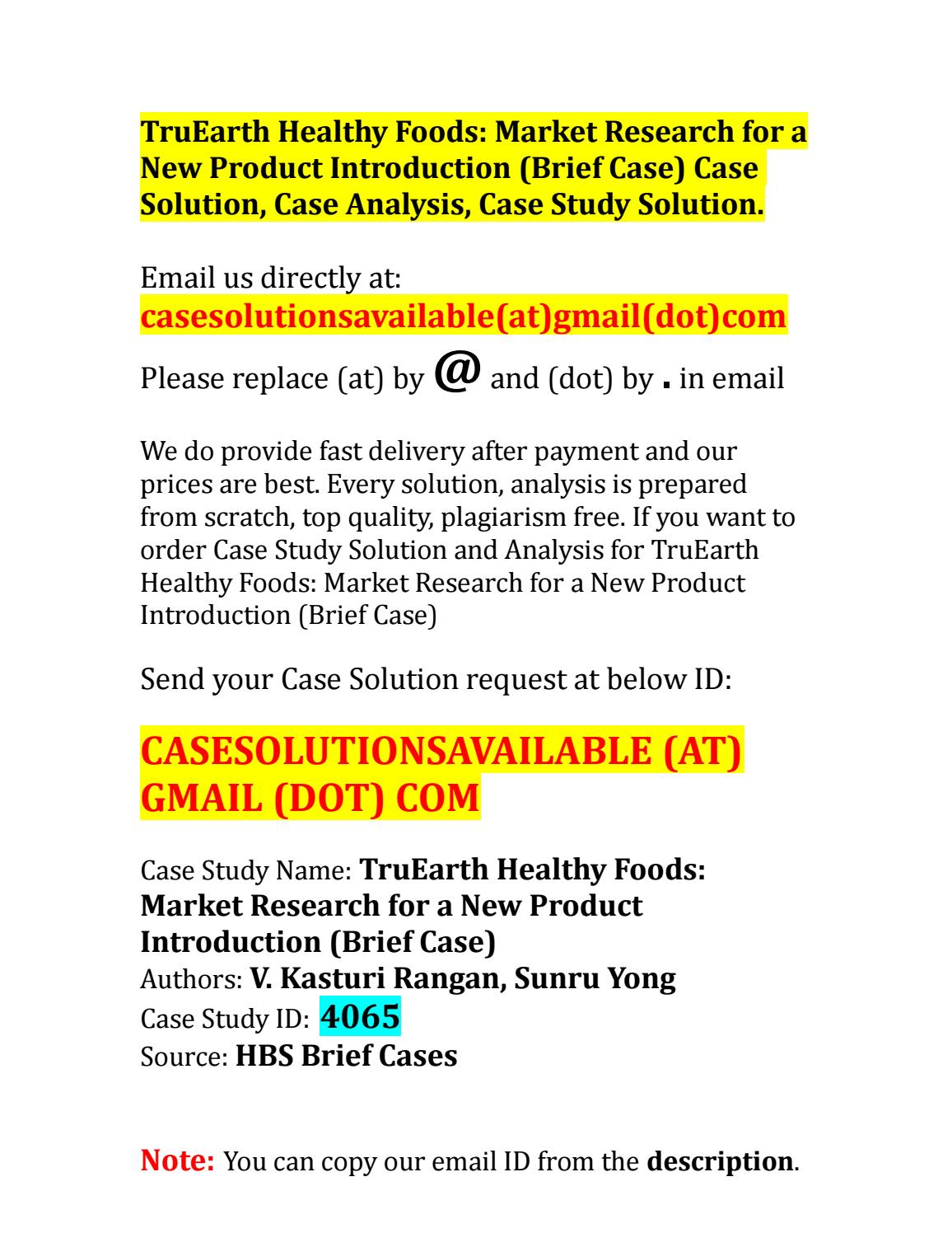 truearth case analysis Truearth healthy foods: market research for a new product introduction (brief case) case solution, case analysis, case study solution by v kasturi rangan, sun.