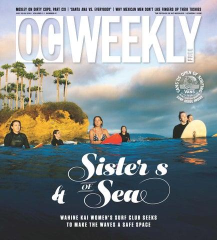 July 21, 2016 – OC Weekly by Duncan McIntosh Company - issuu