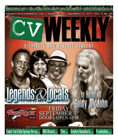 Coachella Valley Weekly August 31 To September 6 2017 Vol 6 No