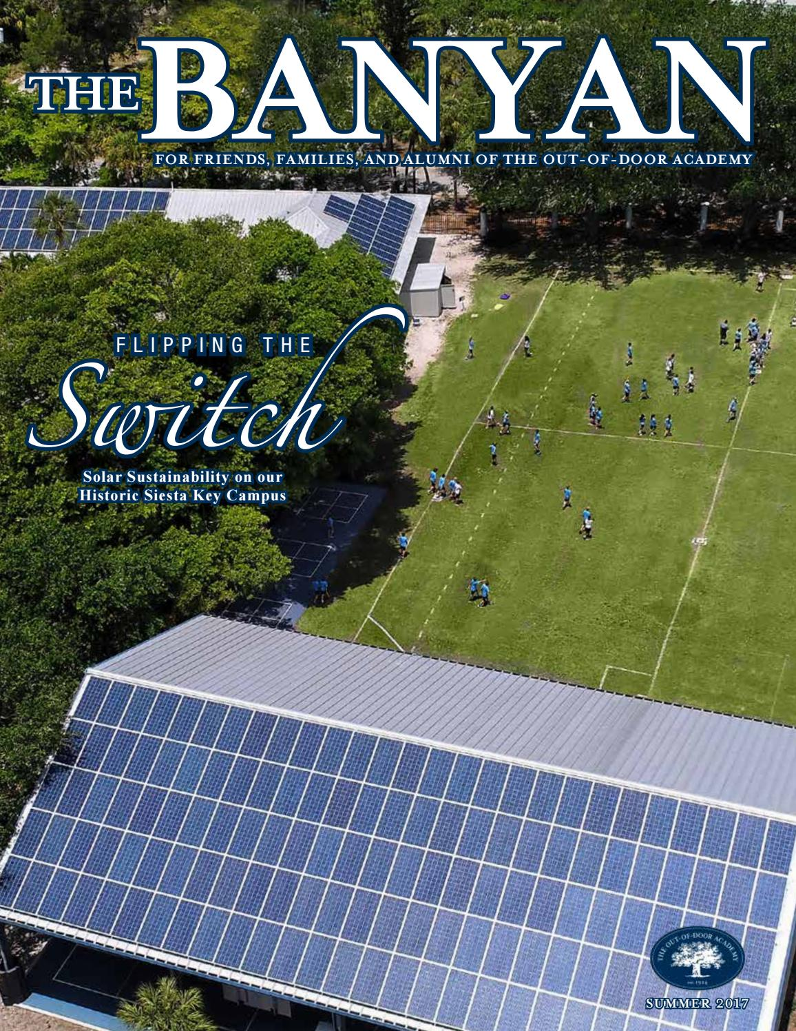 Banyan Magazine - Summer 2017 by The Out-of-Door Academy - issuu