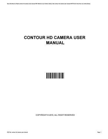 contour hd camera user manual by marylousalas4157 issuu rh issuu com GoPro vs Contour HD contour camera owners manual