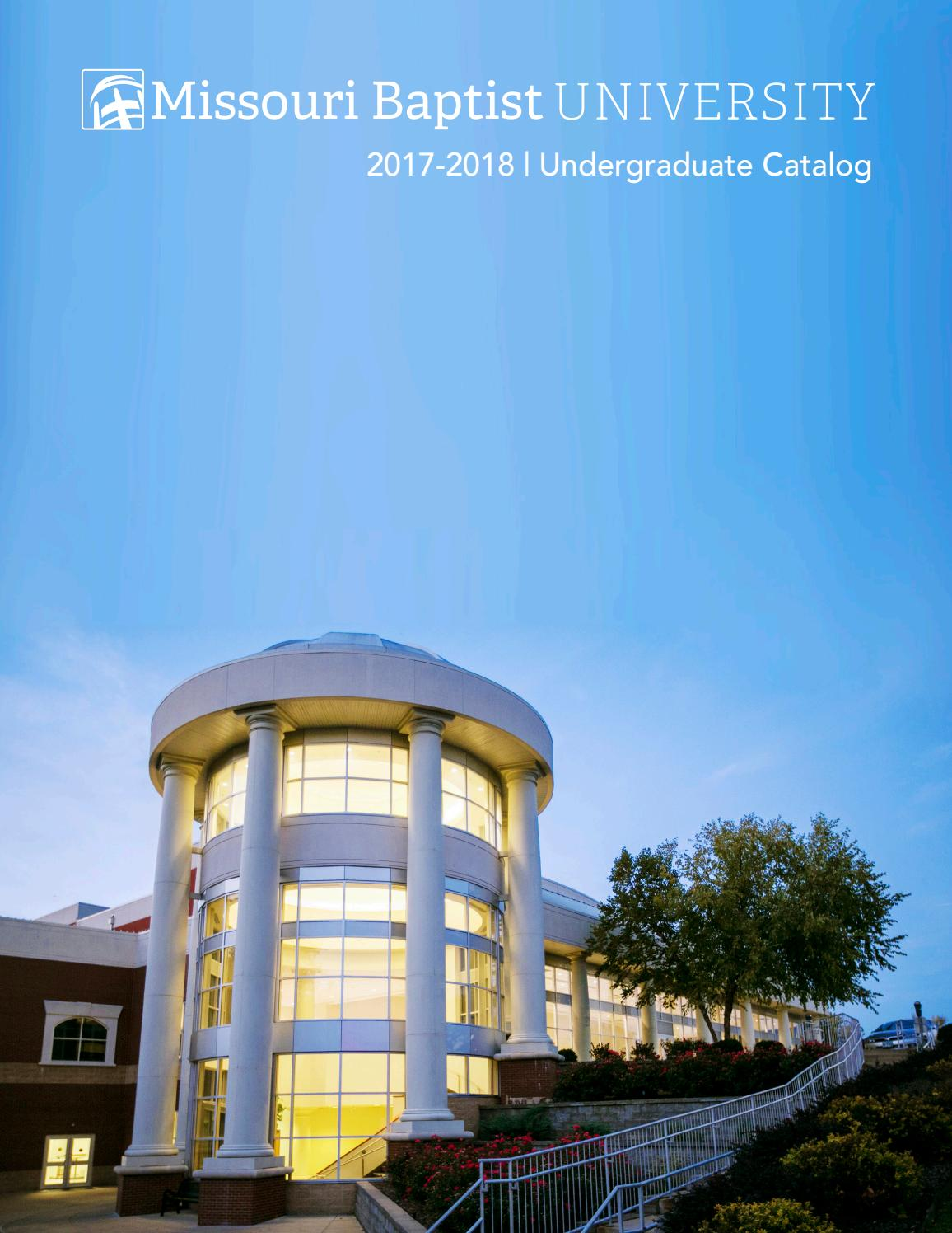 Undergraduate Catalog 2017-2018 by Missouri Baptist University - issuu