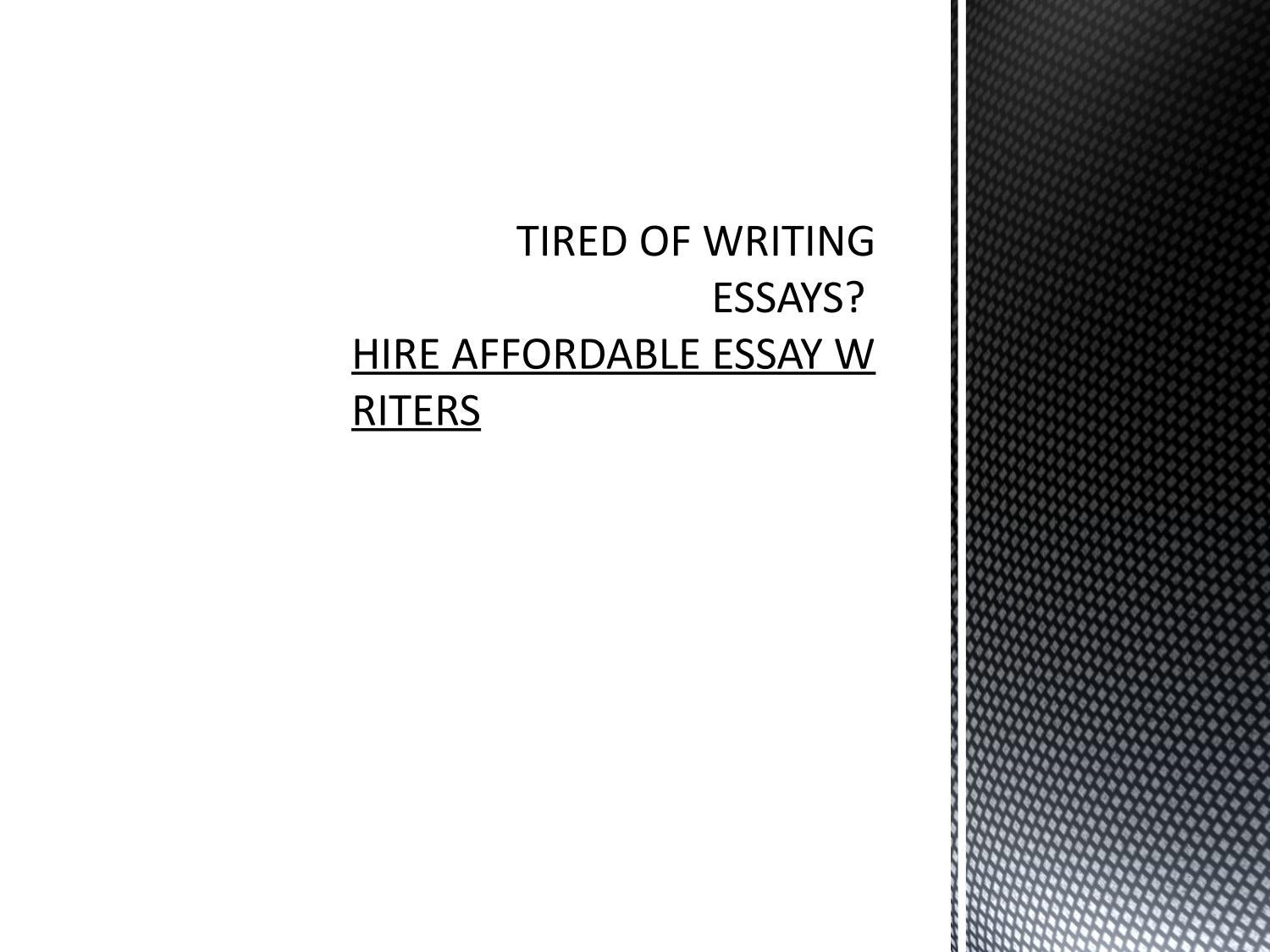 tired of writing essays hire affordable essay writers by  tired of writing essays hire affordable essay writers by myassignmenthelp issuu