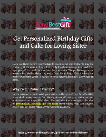 Get Personalized Birthday Gifts And Cake For Loving Sister Gone Are Those Days When You Had To Roam Hither Thither Buy The Perfect Gift Your