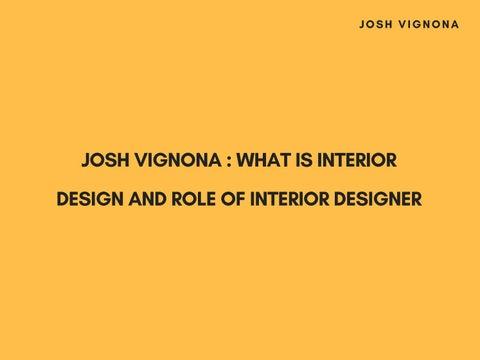 Josh Vignona What Is Interior Design And Role Of Designer