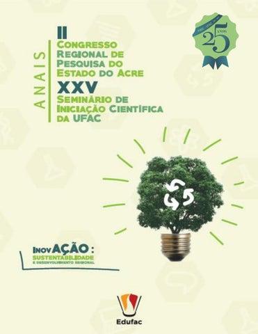 Universidade Federal do Acre II Congresso Regional de Pesquisa do Estado do  Acre e XXV Seminário de Iniciação Científica da UFAC Rio Branco, Acre de 03  a 07 ... d96125f2db
