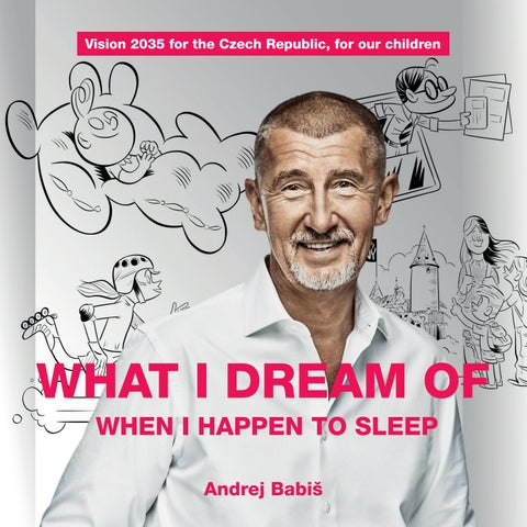 What I Dream of When I Happen to Sleep by Andrej Babiš - issuu