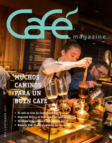 Nº3 • SEPTIEMBRE 2017. MUCHOS CAMINOS PARA UN BUEN CAFÉ ... 16907152d65