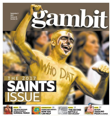 Gambit New Orleans, September 5, 2017 by Gambit New Orleans - issuu 566efb756859