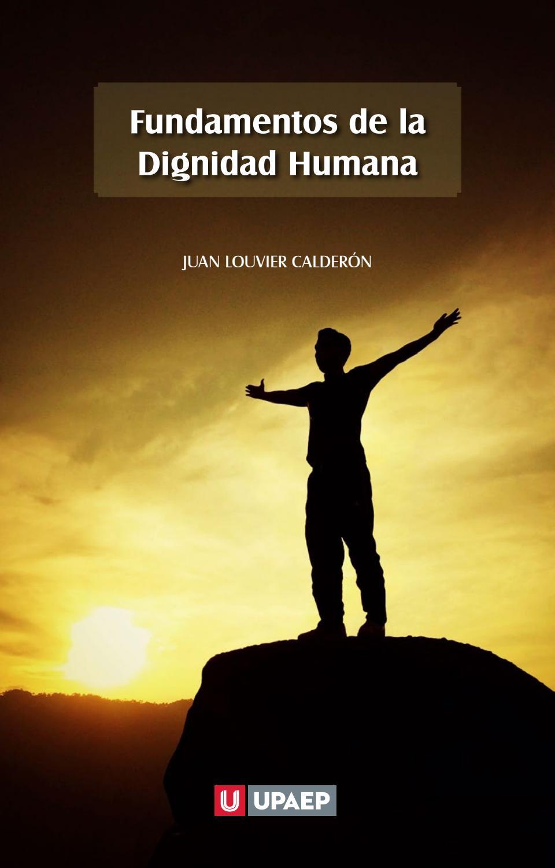 Fundamentos de la dignidad humana (libro completo) by