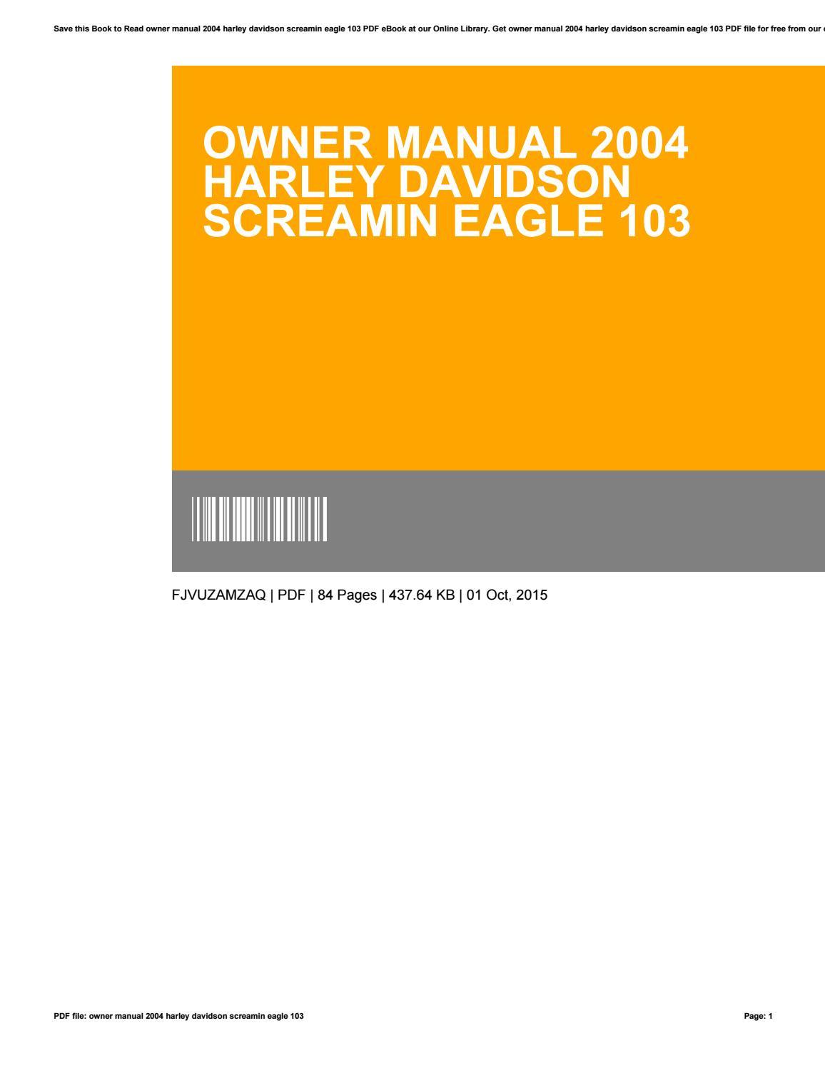 Owner manual 2004 harley davidson screamin eagle 103 by PaulFrank3545 -  issuu