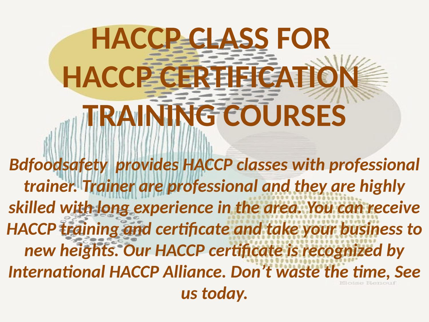 Haccp Class For Haccp Certification Training Courses By Bd Food