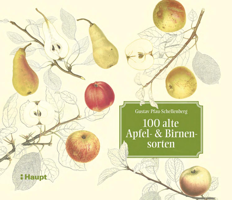 Pfau Schellenberg, 100 alte Apfel und Birnensorten: Das