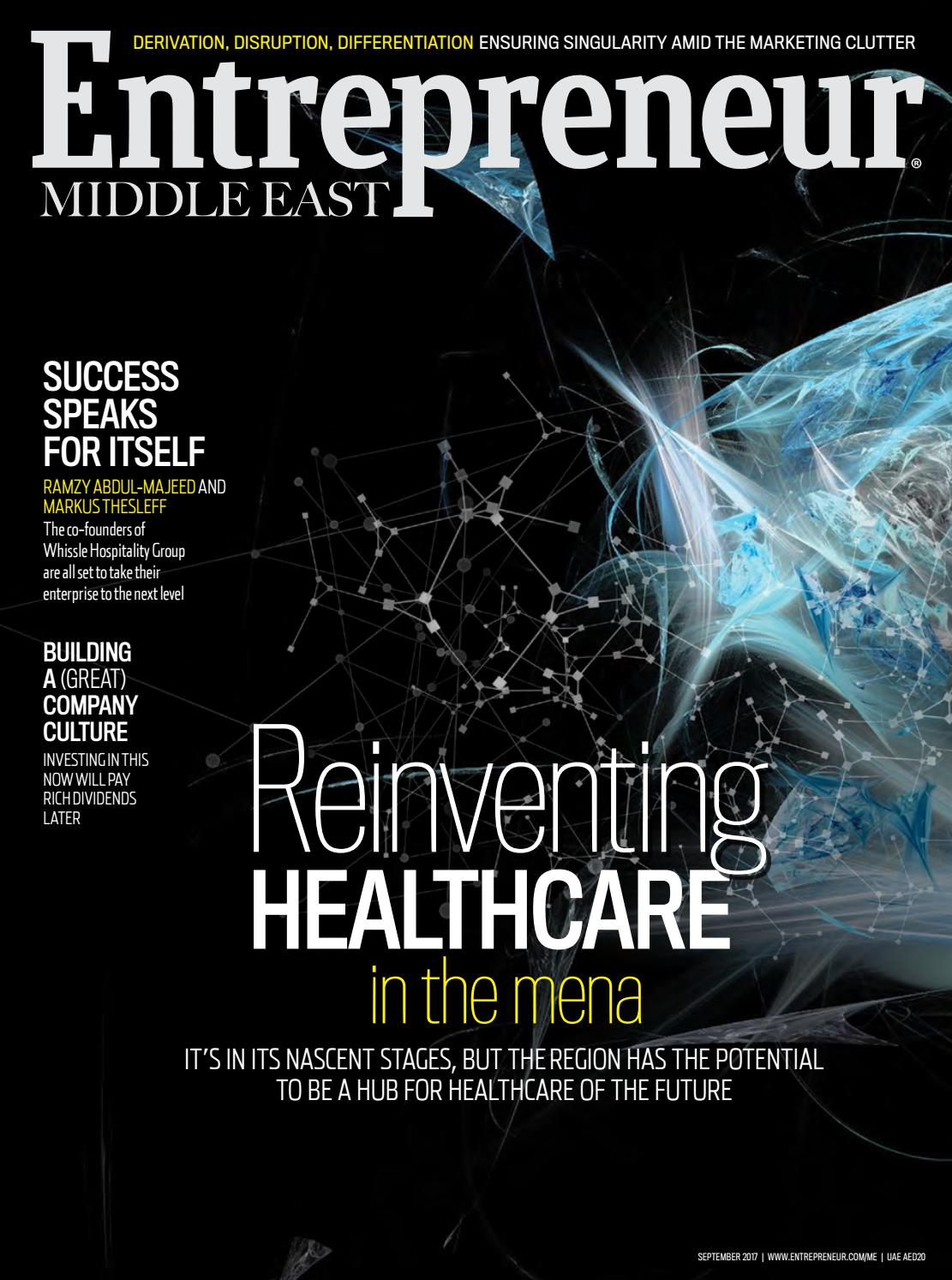 Entrepreneur Middle East September 2017 Reinventing Healthcare In Group Shop Cheap From China Suppliers At Alwaysbetter On The Mena By Issuu