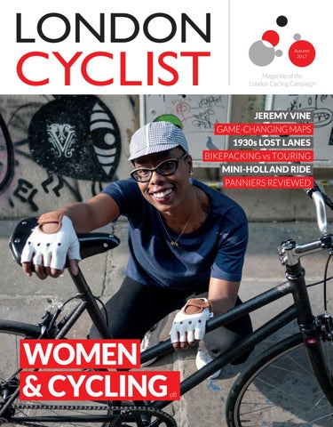 CYCLIST Autumn 2017. Your voice for Magazine of the London Cycling ... 92da9e2e0