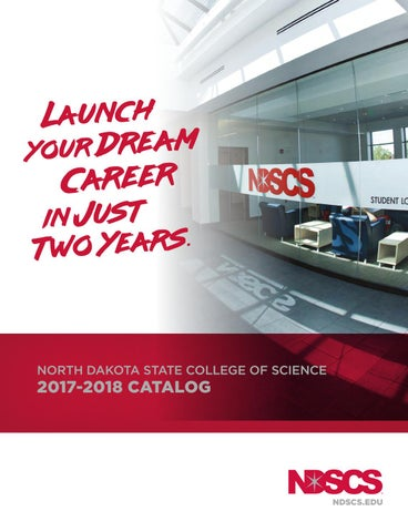 NDSCS 2017-2018 Catalog by North Dakota State College of Science - issuu