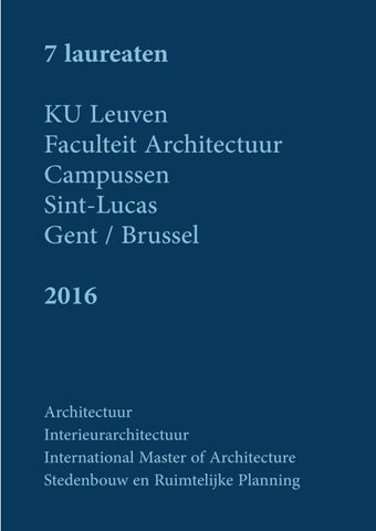 7 Laureaten 2016 2017 By Ku Leuven Faculteit Architectuur Campus