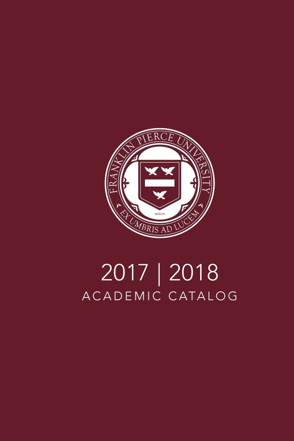 2017 - 2018 Academic Catalog - Franklin Pierce University by
