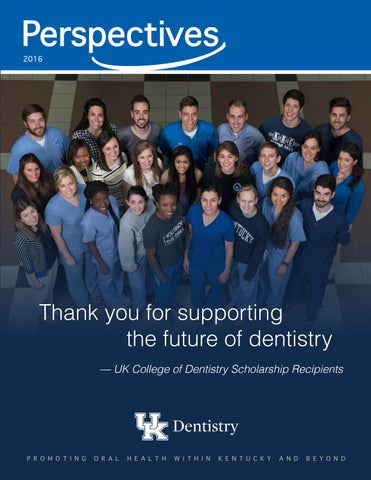 Perspectives 2016 by UK College of Dentistry - issuu