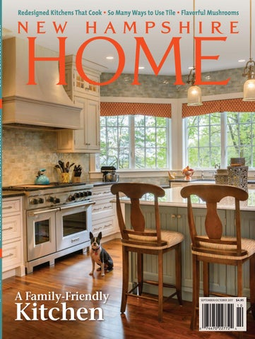 Redesigned Kitchens That Cook U2022 So Many Ways To Use Tile U2022 Flavorful  Mushrooms NEW HAMPSHIRE HOME September/october 2017