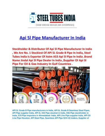 Api 5l pipe manufacturer in india by steel tubes india - issuu