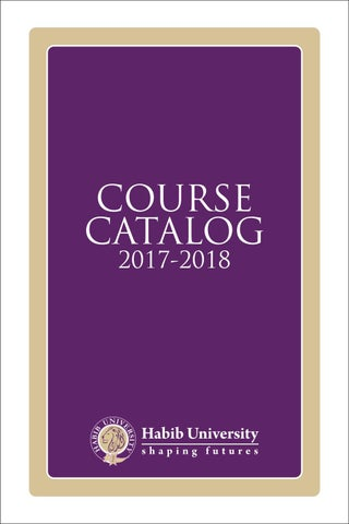 Course Catalog 2017/18 by Habib University - issuu