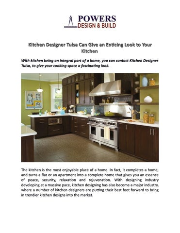Kitchen Designer Tulsa Can Give An Enticing Look To Your With Being Integral Part Of A Home You Contact