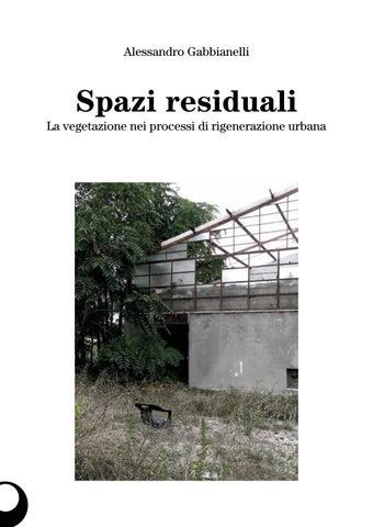 Spazi residuali. La vegetazione nei processi di rigenerazione urbana