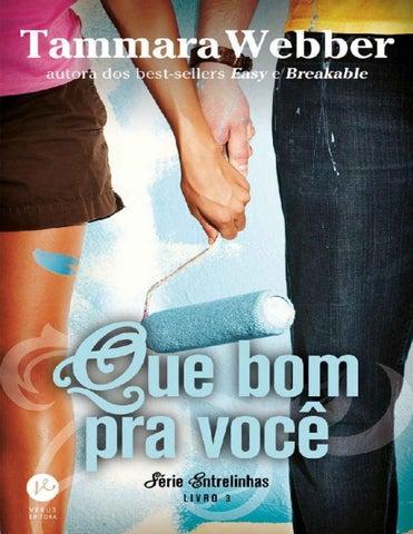 02e3d7f9a Entrelinhas 03 - Que Bom Pra Você - Tammara Webber by Laiana ...