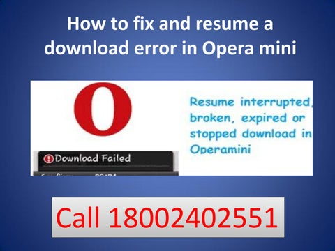 How To Fix And Resume A Download Error In Opera Call 18002402551 By