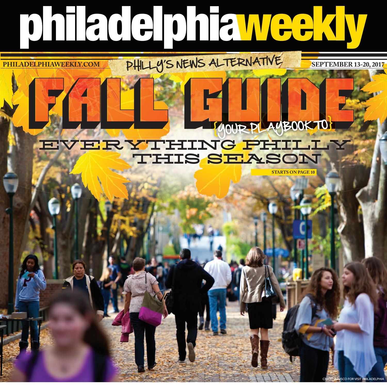 Philadelphia Weekly 9-13-2017 by Philadelphia Weekly - issuu