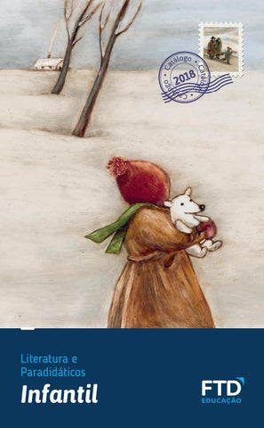 173b8afd8bd Catalogo infantil 2017 completo by Editora FTD - issuu