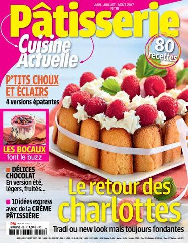 Magazine Cuisine Actuelle Patisserie Juin Aout 2017 By Maison