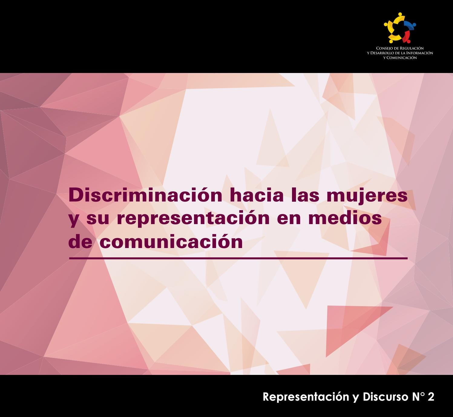 buy popular c32c8 12c37 Discriminación hacia las mujeres y su representación en medios de  comunicación by Consejo de Regulación Cordicom - issuu