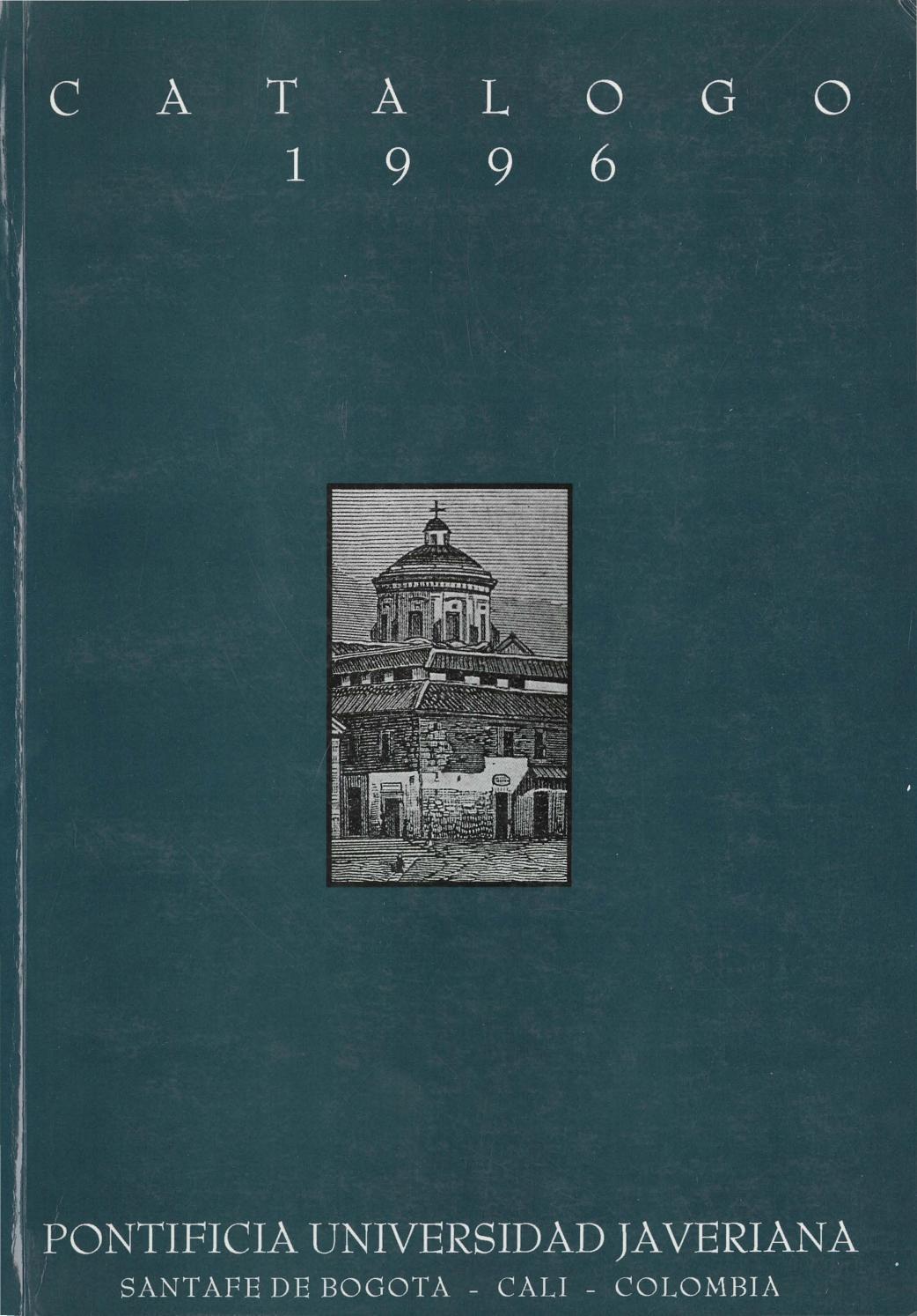 Catálogo puj 1996 by Archivo Histórico Javeriano - issuu