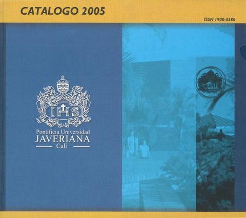 Catálogo puj 2005 cali by Archivo Histórico Javeriano - issuu 1e5dbec2976