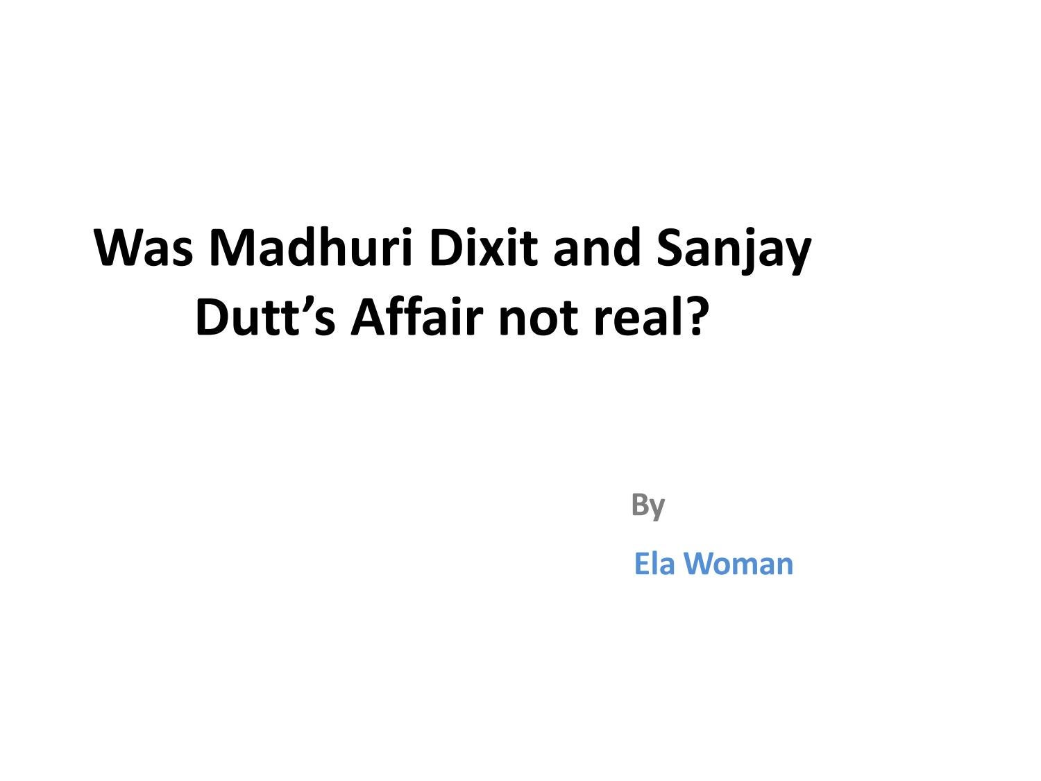 Was madhuri dixit and sanjay dutt\'s affair not real by Aadhira bisht ...