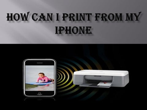 How can i print from my iphone by Dell printer tech support - issuu