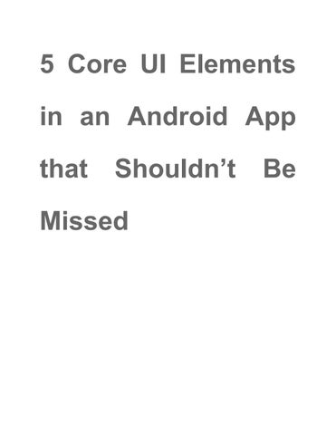 5 core ui elements in an android app that shouldn't be
