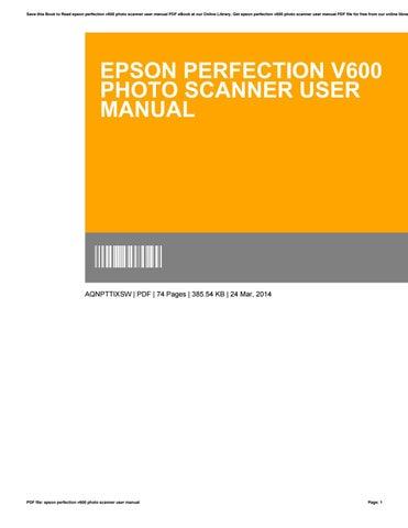 epson perfection v600 photo scanner user manual by ciara walker issuu rh issuu com epson v600 manual svenska epson v600 manual pdf